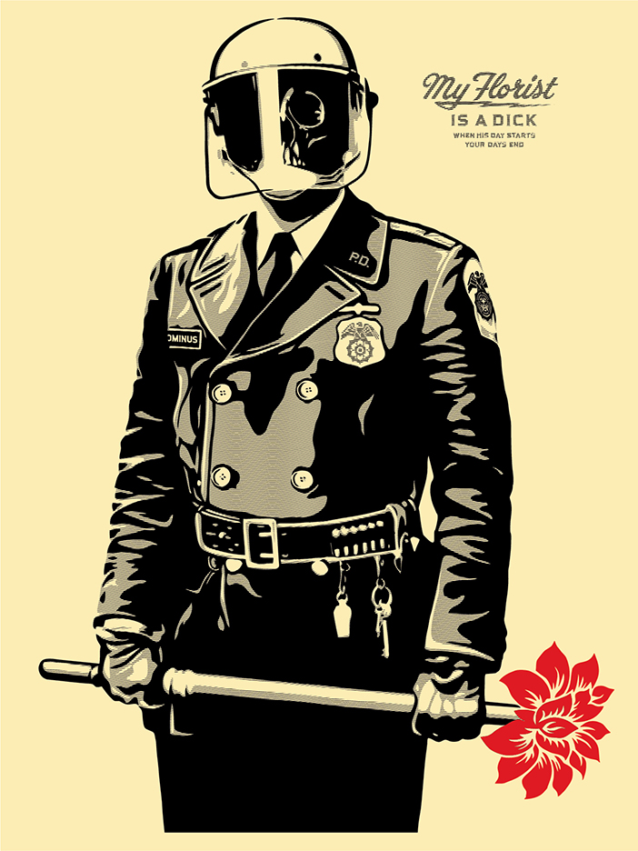 """My Florist is a Dick"" by Shepard Fairey.  18"" x 24"" Screenprint.  Ed of 450 S/N.  $45"