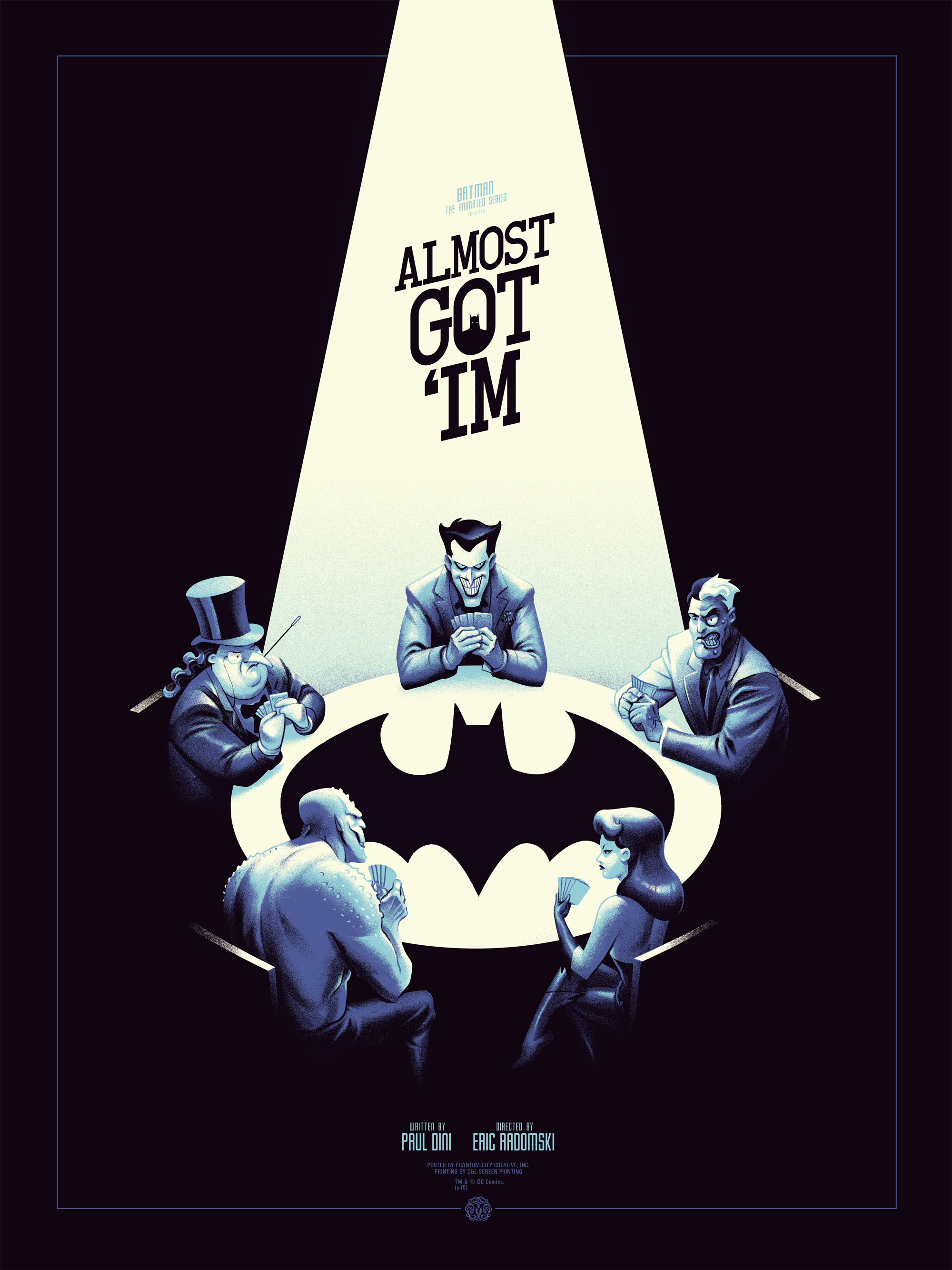 "Batman: The Animated Series - Almost Got 'Im by Phantom City Creative. 18""x24"" screen print. Hand numbered. Edition of 250. Printed by D&L Screenprinting. $45"