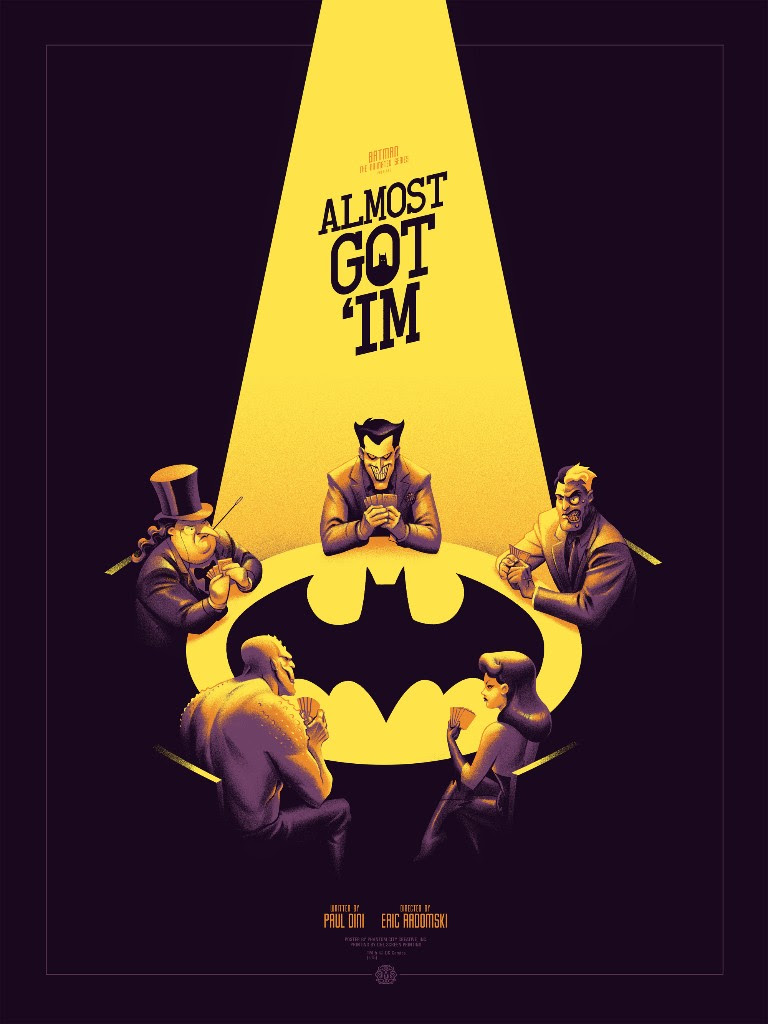 "Batman: The Animated Series - Almost Got 'Im (Variant) by Phantom City Creative. 18""x24"" screen print. Hand numbered. Edition of 125. Printed by D&L Screenprinting. $65"