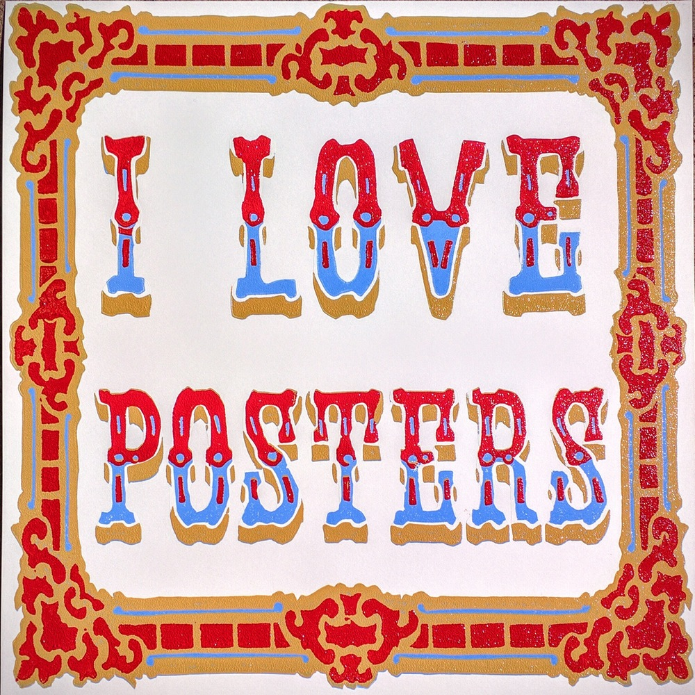 """I Love Posters"" by Jon Rose.  10"" x 10"" 4-color Woodblock.  Ed of 30.  $25 (V2)"