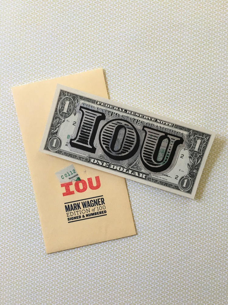 """IOU"" by Mark Wagner.  2-color Screenprint on 1 Dollar Bill.  Ed of 100 S/N.  $100"