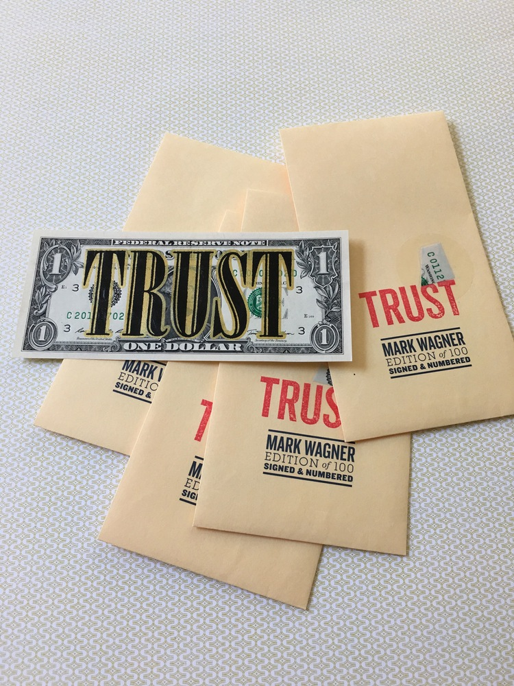 """Trust"" by Mark Wagner.  2-color Screenprint on 1 Dollar Bill.  Ed of 100 S/N.  $100"