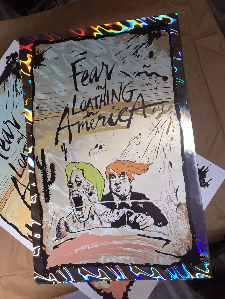 """Fear and Loathing in America"" by Blair Gauntt.  20"" x 30"" 10-color Screenprint.  Ed of 4.  $150 (Foil)"